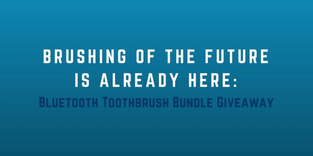 Brushing of the future is already here