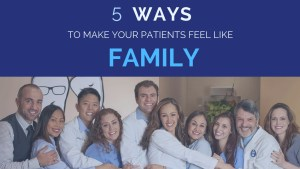 5 ways to make your patients feel like family