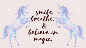 smile breathe and believe in magic desktop wallpaper