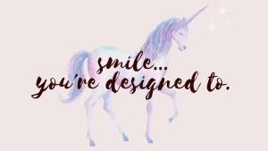 smile youre designed to desktop wallpaper