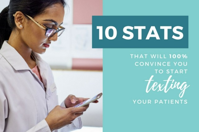 10 stats that will convince you to text your patients