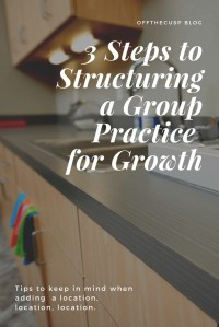 3 steps to structuring a group practice for growth
