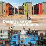 Want to learn more about sustainable building practices? Check out Design Like You Give a Damn [2] by Architecture for Humanity.