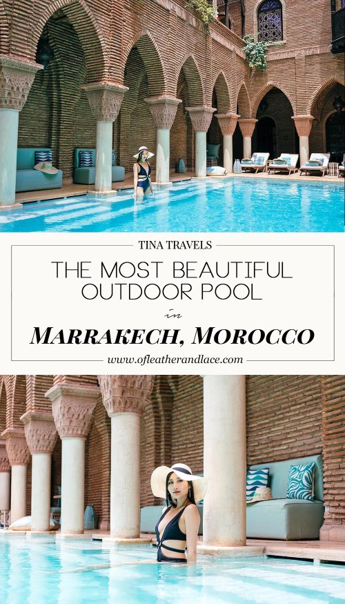 Tina Travels: The Most Beautiful Outdoor Pool in Marrakech, Morocco - La Sultana | Of Leather and Lace