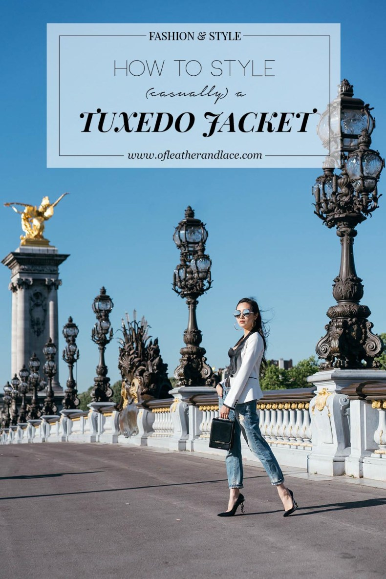 How to Style a Tuxedo Jacket Casually - in Paris, France | Of Leather and Lace