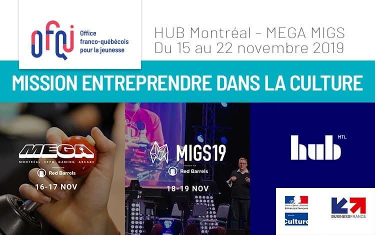Mission Entreprendre dans la Culture à Montréal HUB Montréal – MEGA MIGS 2019