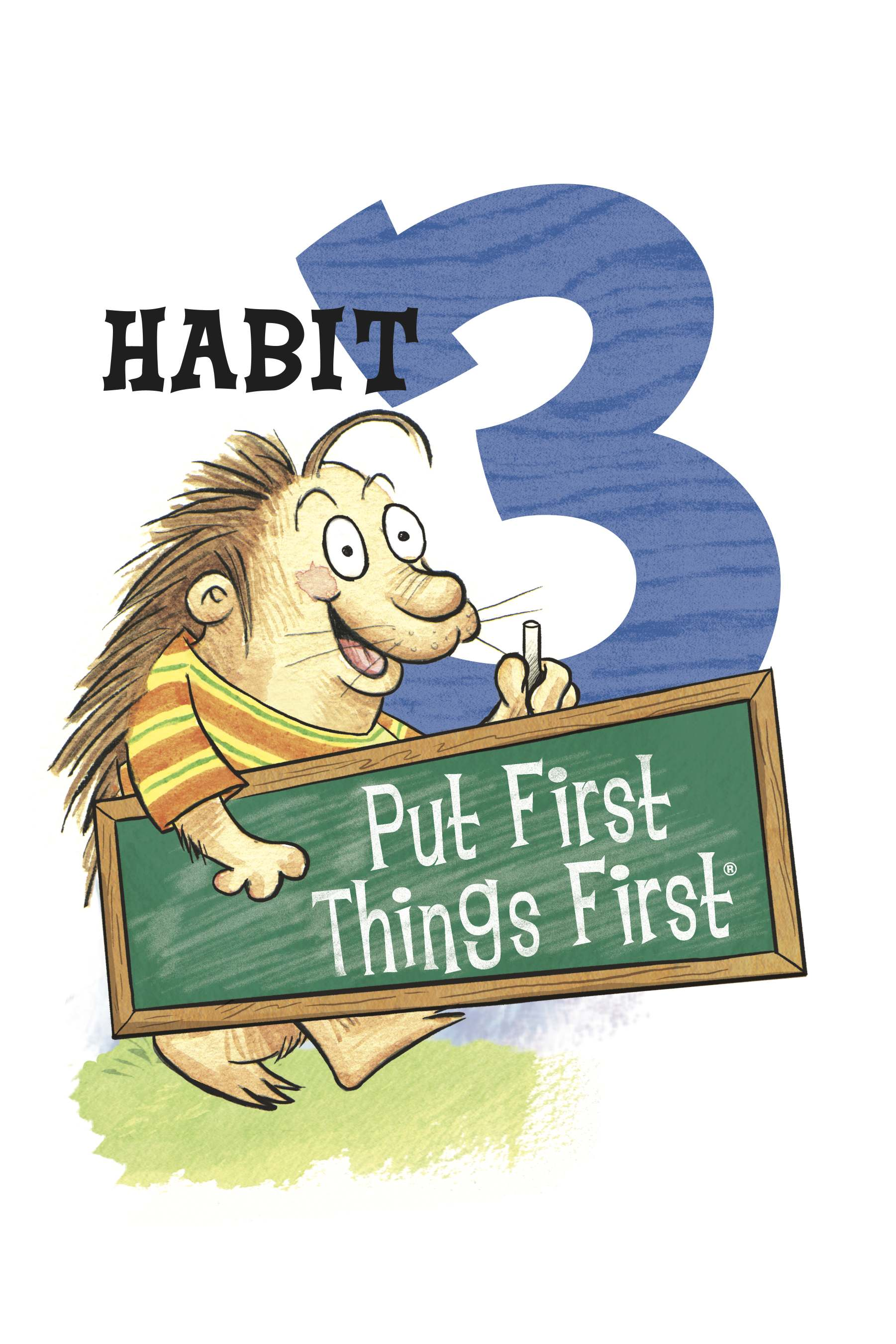 Habits Habit 3 Put First Things First