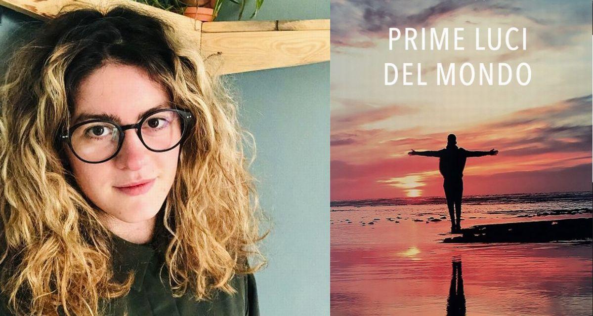 """In """"Prime luci del mondo"""" Giulia Coppa scrive poesie che rimangono scolpite dentro"""