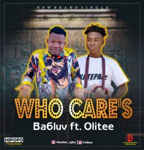Ba6luv ft Olitee __ Who Care's