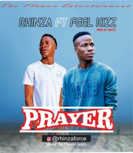 Rhinza ft Feel Kizz __ Prayer