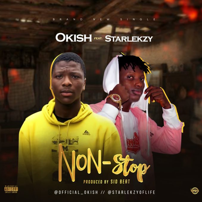 Download mp3: Okish Ft Starlekzy – Non Stop
