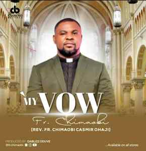MP3: Fr.chimaobi – My Vow