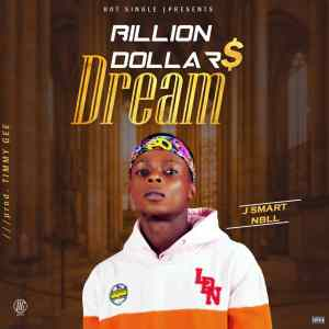 J Smart NBLL – Billion Dollars Dream