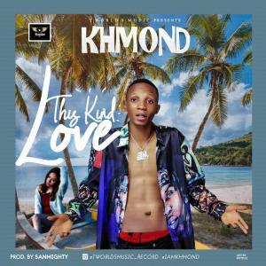 Khmond – This Kind Love