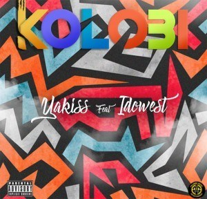 Yakiss Ft. Idowest – Kolobi