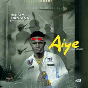 Musty Banging – Aiye