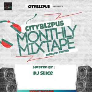 Dj Slice -Cityblzpus Monthly Mixtape (February Edition 2.0