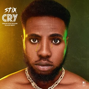 STIXX - CRY | @stixxofficial