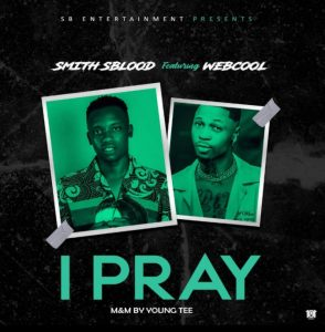 Smith Sblood Ft. Webcool – I Pray
