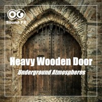 Heavy Wooden Door Opening - Underground Atmospheres Album ...