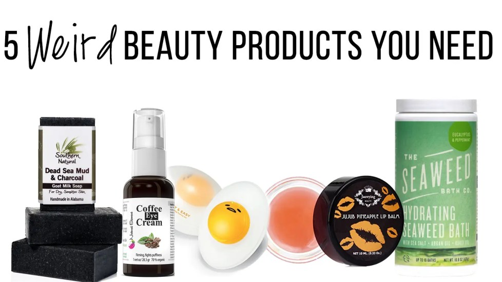 Five Weird Beauty Products You Need