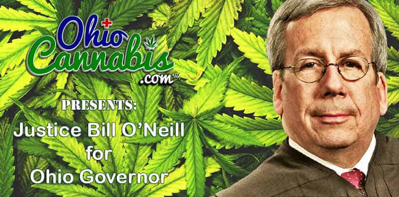 OhioCannabis.com Presents: Justice Bill O'Neill for Ohio Governor