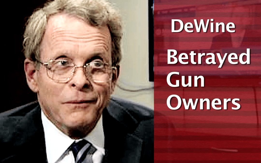 2018 Republican Primary: Mike DeWine BETRAYED Gun Owners