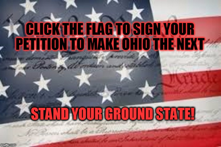 Sign your petition to make Ohio a Stand Your Ground state!
