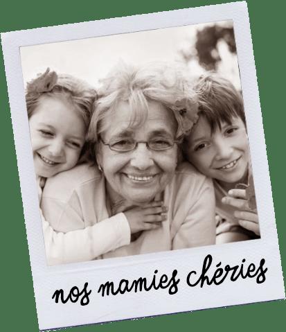 Nos Mamies chéries