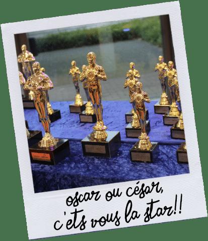 Oscar ou César, c'est vous la Star !!