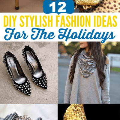 12 DIY Stylish Fashion Ideas For The Holidays