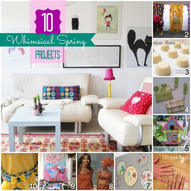 10 Whimsical Spring Projects - Whimsey Wednesday
