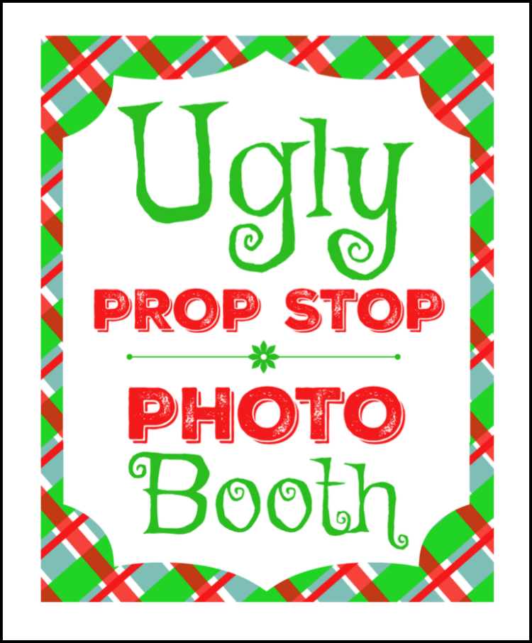 ugly christmas party photo booth printable sign attach to a container and fill with fun