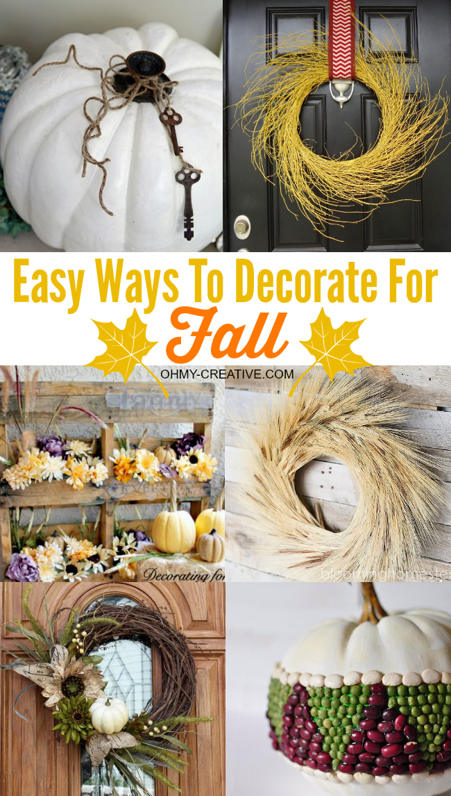 Decorating for the seasons made simple with theses Easy DIY Fall Decor Ideas! Including fall wreaths, fall mantles, fall pumpkins and outdoor fall decor!