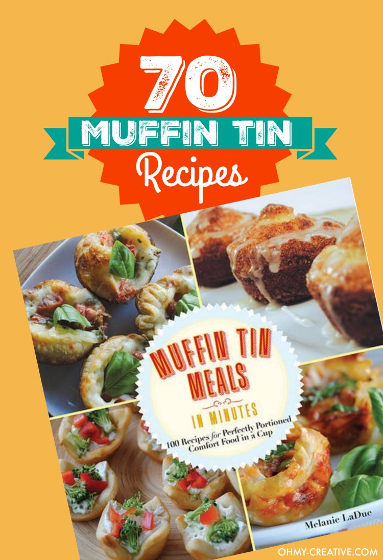 70 Muffin Tin Recipes Cookbook. Perfect for life on the go, brunches or school lunches! Make life easy with Muffin Tin Meals! | OHMY-CREATIVE.COM
