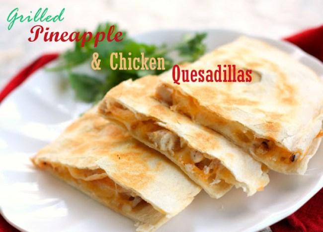 pineapple chicken quesadillas