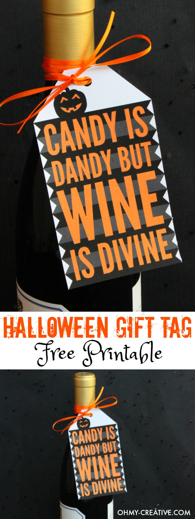 Print out this Halloween Gift Tag Free Printable for your Halloween Party Hostess gift! Great for wine lovers! Cute Halloween phrase - Candy is Dandy but wine is Divine!   OHMY-CREATIVE.COM