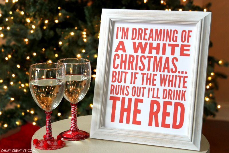 I M Dreaming Of A White Christmas Wine Printable Sign Oh