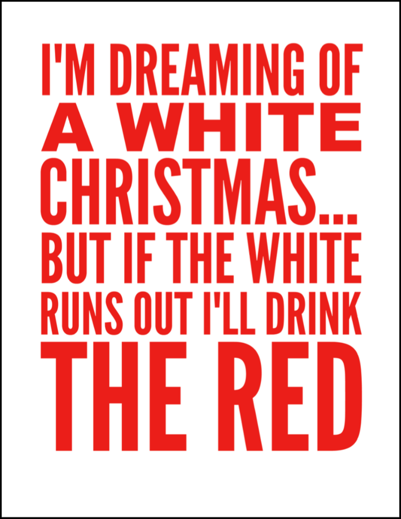 I'm Dreaming Of A White Christmas Wine Sign Printable - Oh ...