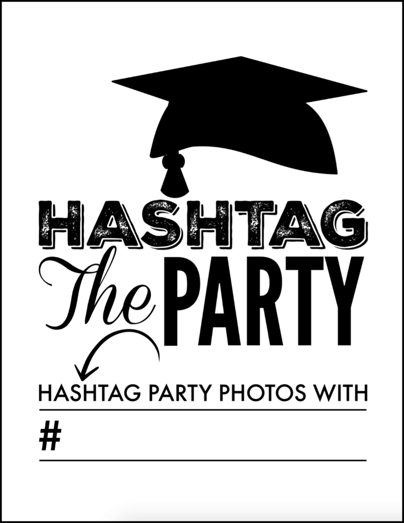 Create a unique hashtag for your grad celebration and use this free graduation party printable to let all the guests know what to tag their party memories with.