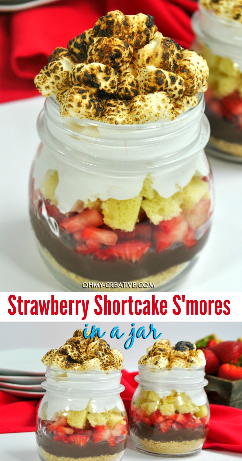 The best S'mores Strawberry Shortcake In A Jar - easy to serve for parties! OHMY-CREATIVE.COM | Strawberry S'mores | strawberry shortcake with pound cake | strawberry shortcake dessert | #strawberryshortcake #strawberrysmores #smores #dessertrecipe #inajar #strawberryshortcakeinajar