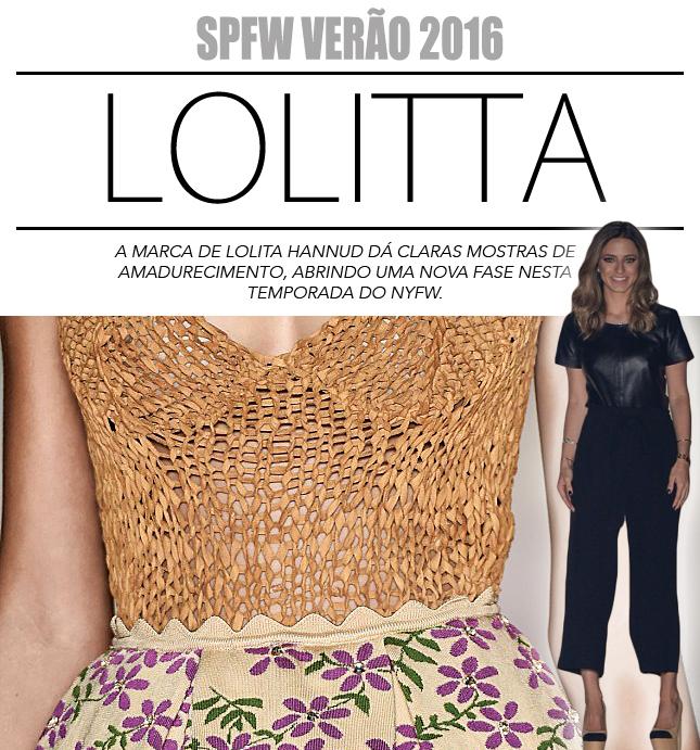 A Lolitta desfilou mais uma vez no SPFW e mostrou sua evolução.