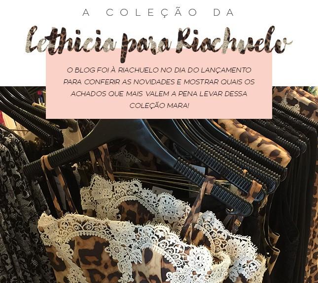 Coleção Lethícia para Riachuelo: a top blogger Mônica Araújo foi conferir tudo, venham ver!