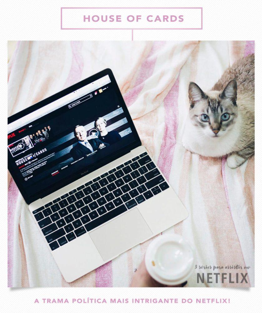 Uma das 3 séries para assistir no Netflix é House of Cards, indicada pela top blogger Mônica Araújo. Quer saber mais? Vem pro Oh My Closet!