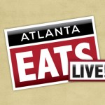 Atlanta Eats Live: A Salute to the Chefs