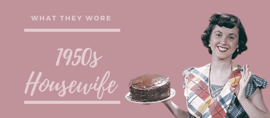 What they Wore – The 1950's Housewife