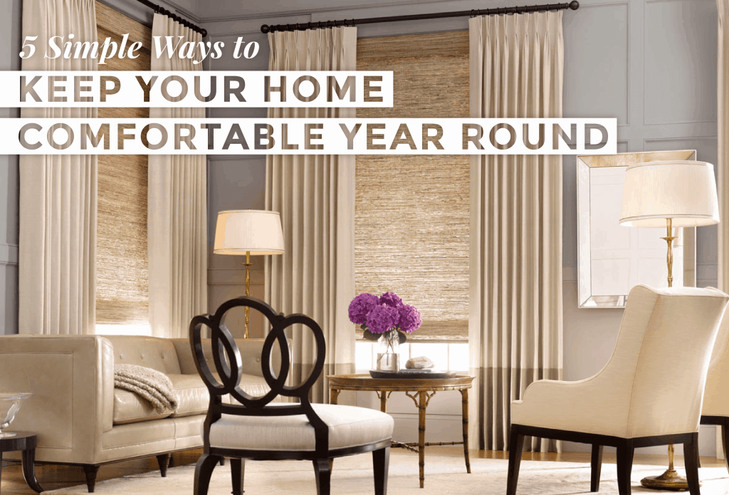 5 Simple Ways Keep Home Comfortable Year Round