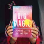 BIG MAGIC: Como viver uma vida criativa e vencer a procrastinação