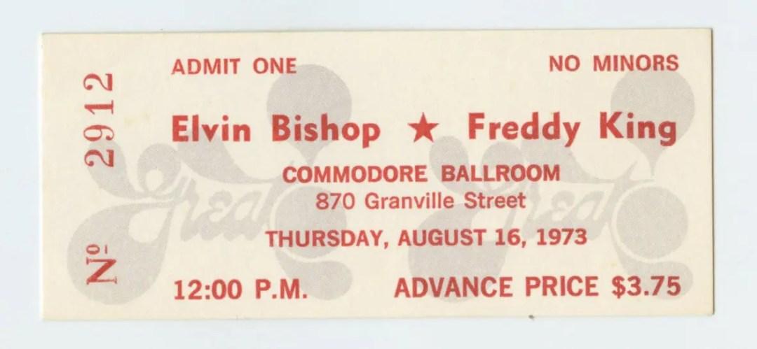 Elvin Bishop Freddy King Ticket 1973 Aug 6 Commodore Ballroom Vancouver Unused