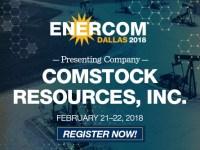 Comstock Resources Presenting at EnerCom Dallas Feb. 21-22, 2018